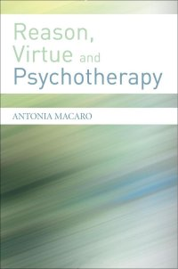 Reason, Virtue and Psychotherapy